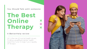 A review of betterhelp which is one of the best online therapy services for mental health, anxiety, trauma, and depression