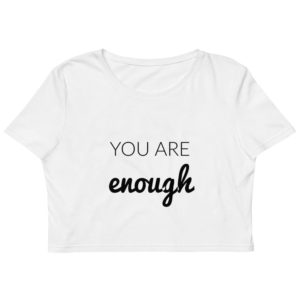 you are enough crop top clothing
